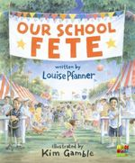 Our School Fete - Louise Pfanner