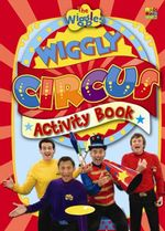 Wiggly Circus Activity Book : The Wiggles - The Wiggles