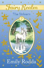 The Unicorn : Fairy Realm Series : Book 6 - Emily Rodda