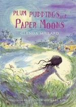 Plum Puddings and Paper Moons : Kingdom of Silk Series : Book 5 - Glenda Millard