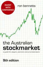 The Australian Stockmarket 9th Edition : A Guide For Players, Planners And Procrastinators - Ron Bennetts