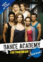 Dance Academy Journal : Live Your Dream - .