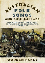 Australian Folk Songs and Bush Ballads - Warren Fahey