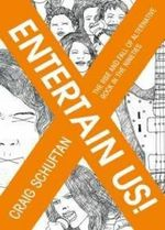 Entertain Us! : The Rise and Fall of Alternative Rock in the Nineties - Craig Schuftan