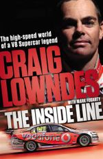 The Inside Line  : The High-Speed World of a V8 Supercar Legend - Mark Fogarty