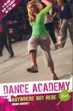 Anywhere But Here : Dance Academy - Kat - Bruno Bouchet