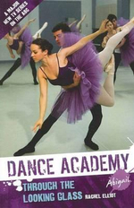 Through the Looking Glass : Dance Academy - Abigail - Rachel Elliot