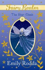 The Star Cloak : Fairy Realm Series : Book 7 - Emily Rodda