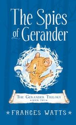 The Spies of Gerander : The Gerander Trilogy Series : Book 2 - Frances Watts