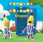 Shapes : Bananas in Pyjamas Series - Southern Star