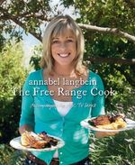 The Free Range Cook - Annabel Langbein
