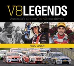 V8 Legends : Australia's All-Time Top 40 Race Drivers - Paul Gover