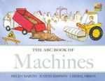 The ABC Book of Machines : The ABC Book Of ... - Helen Martin