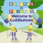 Welcome to Cuddlestown : Bananas in Pyjamas Series - Southern Star