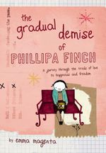 The Gradual Demise of Phillipa Finch : A Journey Throught The Trials Of Love To Happiness And Freedom - Emma Magenta