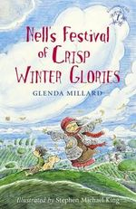 Nell's Festival of Crisp Winter Glories : The Kingdom of Silk - Glenda Millard