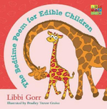 The Bedtime Poem for Edible Children - Libbi Gorr