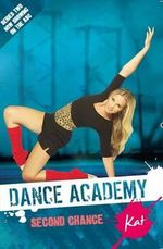 Kat - Second Chance : Dance Academy Series 2 - Sherryl Clark