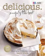 Delicious. Simply the Best : Celebrating 10 Delicious Years - Valli Little