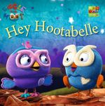 Hey Hootabelle - Giggle and Hoot