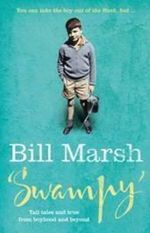 Swampy : Tall Tales and True From Boyhood and Beyond - Bill Marsh