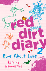 Blue About Love : Red Dirt Diary 2 - Katrina Nannestad
