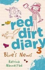 Red Dirt Diary 3 : Blue's News - Katrina Nannestad