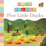 Five Little Ducks : Play School Series - Play School