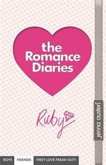 The Romance Diaries : Ruby - Jenna Austen