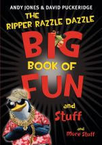 The Ripper Razzle Dazzle Big Book of Fun and Stuff and More Stuff - Andy Jones