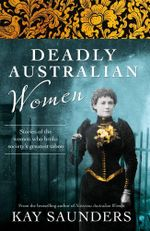 Deadly Australian Women - Kay Saunders