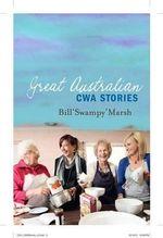 Great Australian CWA Stories - Bill Marsh