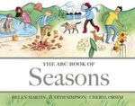 The ABC Book of Seasons : The ABC Book Of ... - Helen Martin