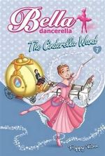 Bella Dancerella : the Cinderella Wand - Poppy Rose