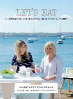 Let's Eat : A Cookbook Celebrating Film, Food and Family - Margaret Pomeranz