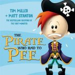 The Pirate Who Had to Pee - Tim Miller