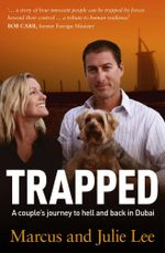 Trapped : A Couple's Journey to Hell and Back in Dubai - Marcus Lee