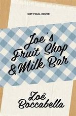 Joe's Fruit Shop & Milk Bar - Zoe Boccabella