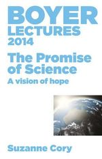 The Promise of Science : A Vision of Hope - Suzanne Cory