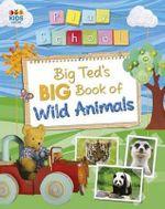 Big Ted's Big Book of Wild Animals : Play School Big Book Series - Play School