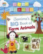 Jemima's Big Book of Farm Animals : Play School Big Book Series - Play School