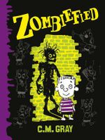 Zombiefied! - C.M. Gray