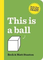 This is a Ball - Beck Stanton
