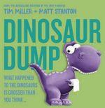 Dinosaur Dump - Tim Miller