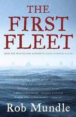 First Fleet - Rob Mundle