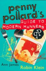 Penny Pollard's Guide to Modern Manners - Robin Klein