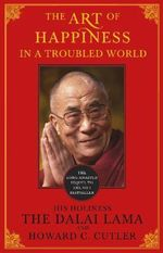 The Art of Happiness : A Handbook for Living - Dalai Lama XIV