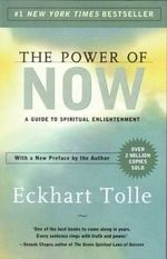 The Power of Now : A Guide to Spiritual Enlightenment :  A Guide to Spiritual Enlightenment - Eckhart Tolle