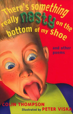 There's Something Really Nasty on the Bottom of My Shoe : And Other Poems - Colin Thompson