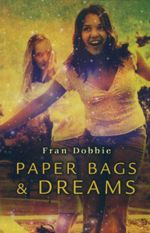 Paperbags and Dreams - Fran Dobbie